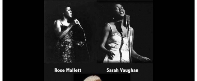 SONGS OF SARAH to Tribute Sarah Vaughan Starring Rose Mallett
