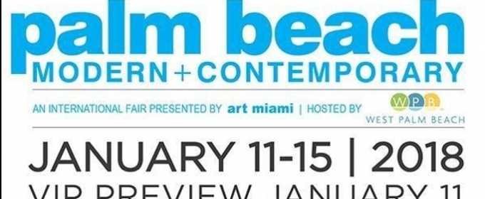 PALM BEACH MODERN + CONTEMPORARY FAIR Returns for Second Edition to Kick Off in 2018