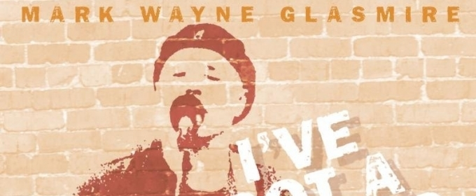 Award-Winning Singer/Songwriter Mark Wayne Glasmire Returns To Radio With I'VE GOT A FEELING