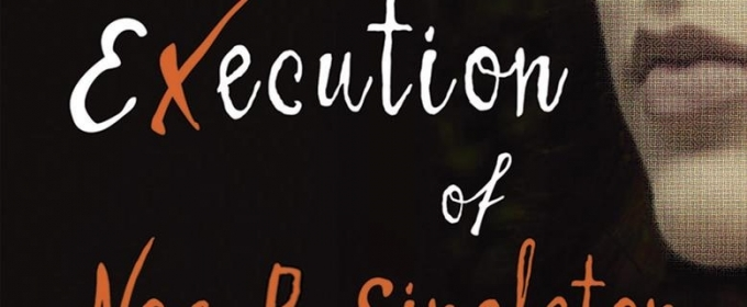 BWW Review: THE EXECUTION OF NOA P. SINGLETON  By Elizabeth L. Silver
