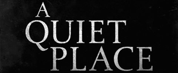 Review Roundup: Critics Weigh In On John Krasinski's A QUIET PLACE,