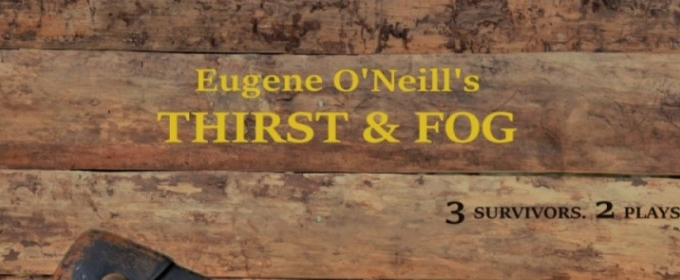 THIRST & FOG Will Offer $10 Tickets For Eugene O'Neill's 130th Birthday