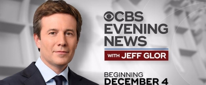 CBS EVENING NEWS WITH JEFF GLOR Begins 12/4; Watch Promo