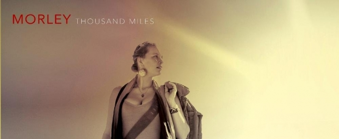 Morley Announces New Album THOUSAND MILES