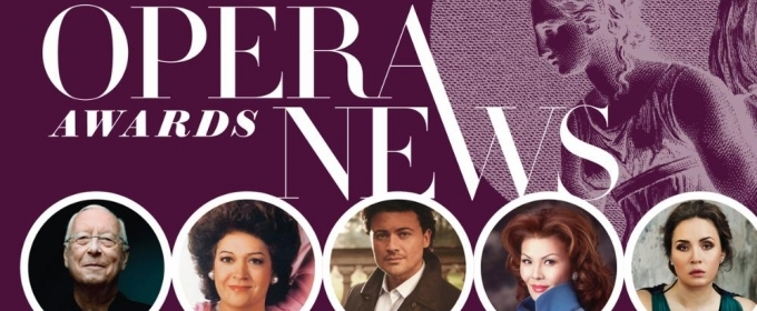 Opera News Announces 2018 OPERA News Awards Honorees