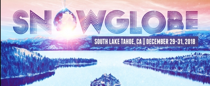 Artist Lineup Announced For 8th Annual SNOWGLOBE MUSIC FESTIVAL