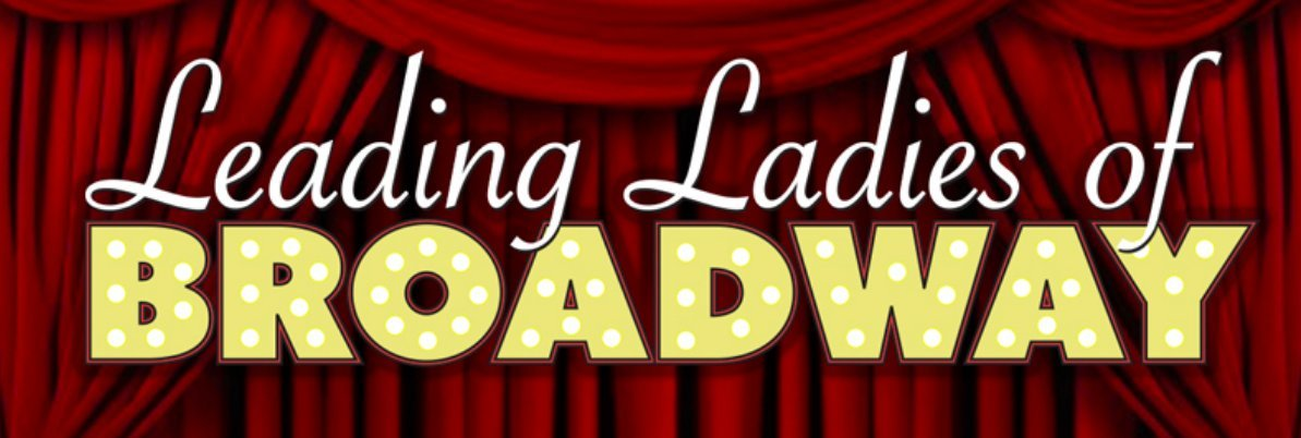 LEADING LADIES OF BROADWAY Playing At Emelin Theatre 1/26