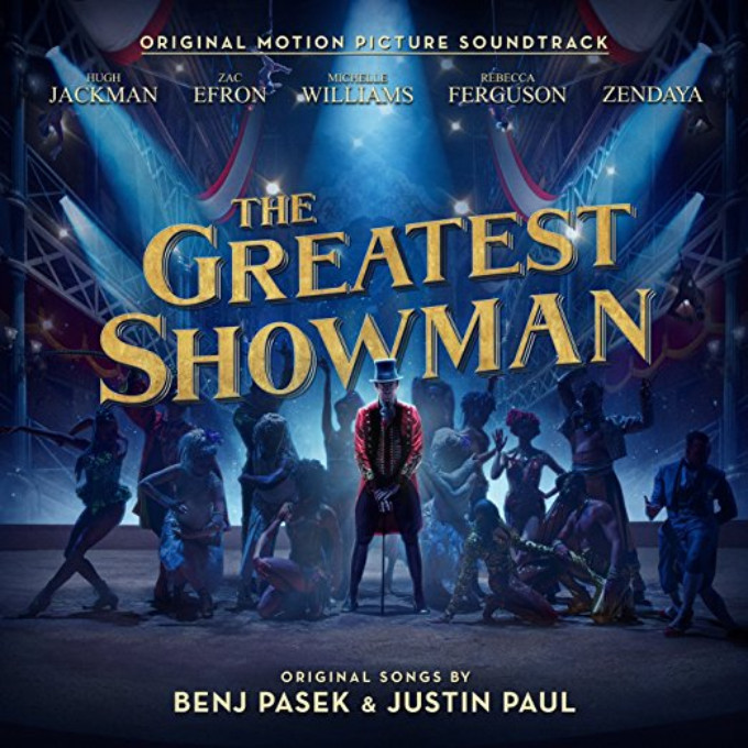BWW Album Review: THE GREATEST SHOWMAN Original Motion Picture Soundtrack Has All The Shine of A Thousand Spotlights