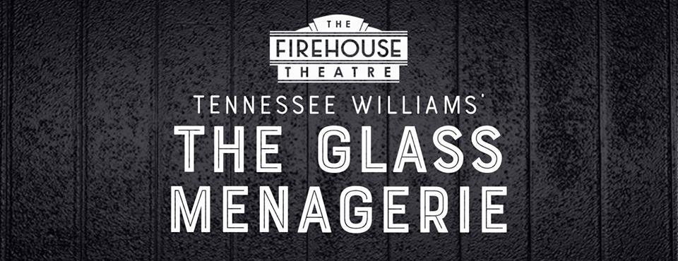 Auditions Announced for THE GLASS MENAGERIE at The Firehouse Theatre