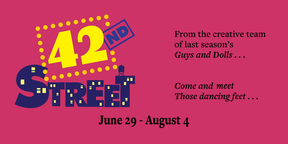 42ND STREET Opens At Bucks County Playhouse 6/29
