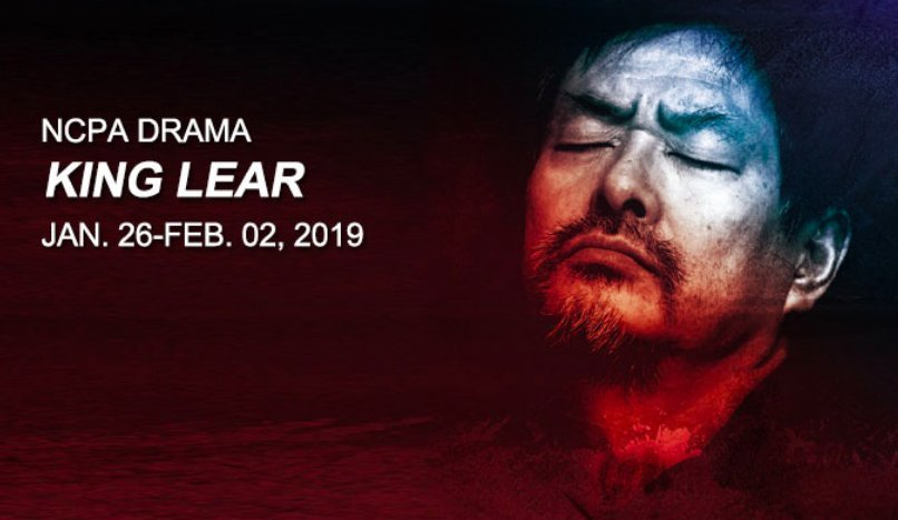 KING LEAR Playing At National Center For The Performing Arts 1/26 - 2/2