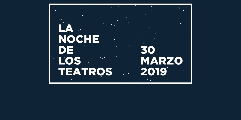Madrid se llena de actividades en LA NOCHE DE LOS TEATROS 2019