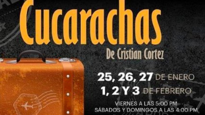 CUCARACHAS Playing Now at Cultural Trasnocho Through 2/3!
