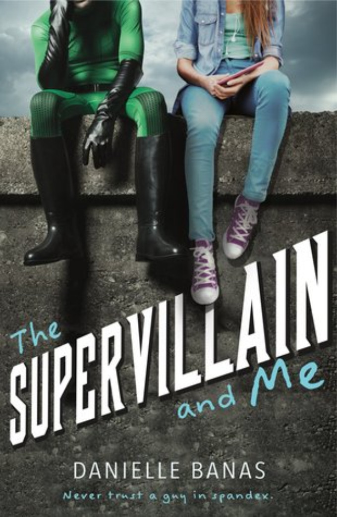 BWW Review: THE SUPERVILLAIN AND ME by Danielle Banas