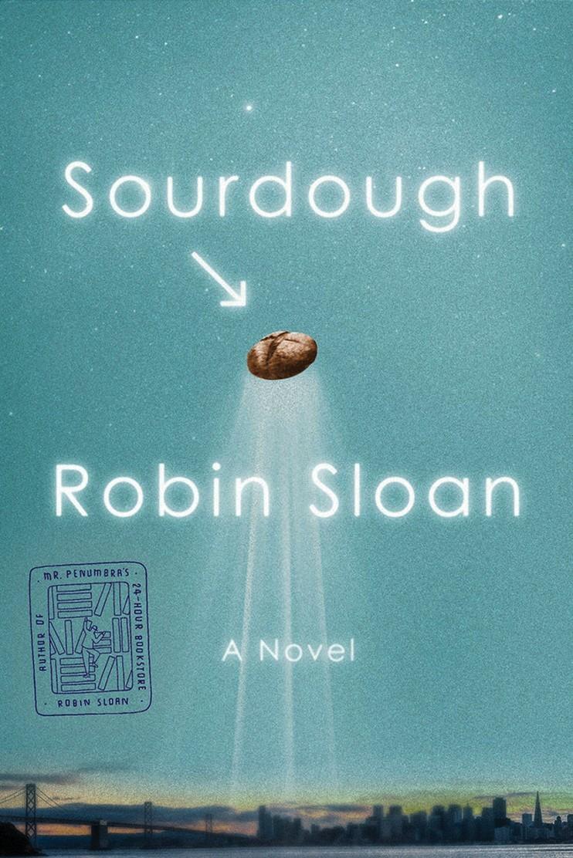 BWW Review: SOURDOUGH by Robin Sloan
