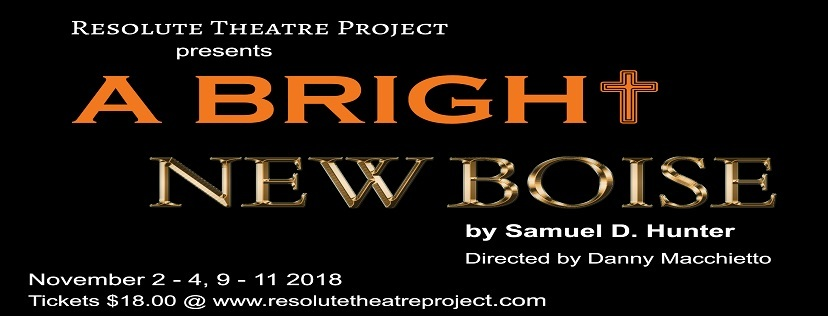 Resolute Theatre Project Opens A BRIGHT NEW BOISE This Week!