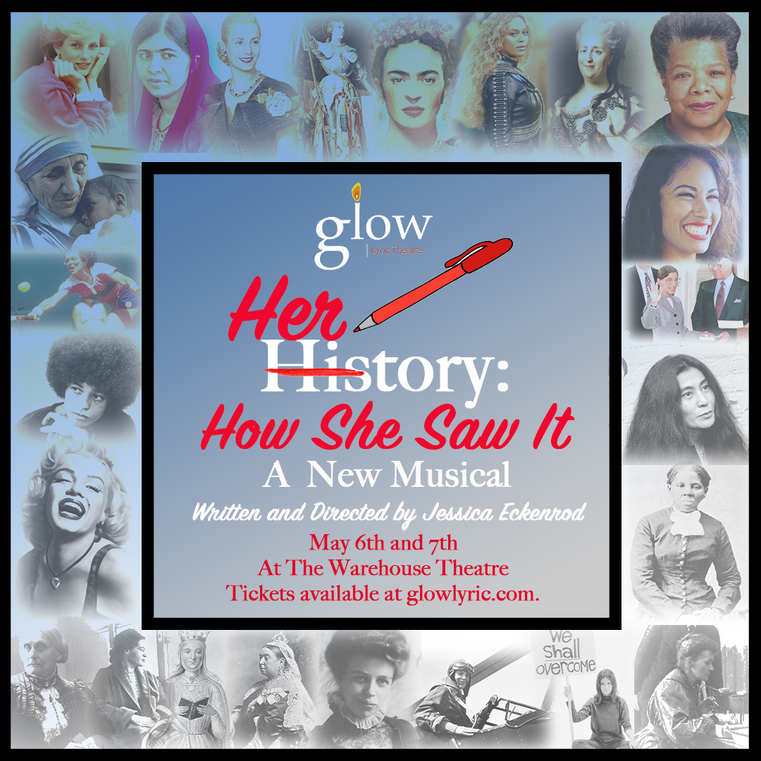 BWW Interview: Jessica Eckenrod, writer/director of the new musical HERSTORY at GLOW Lyric Theatre