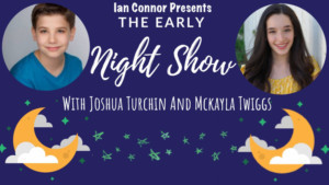 Broadway Kids Joshua Turchin And Mckayla Twiggs Bring Their EARLY NIGHT SHOW To The West End Lounge