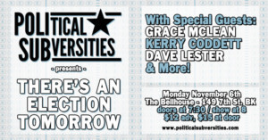 POLITICAL SUBVERSITIES Announces Special Guests For Election Eve Event