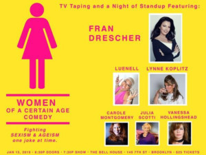 WOMEN OF A CERTAIN AGE Comedy Show To Welcome Fran Drescher!