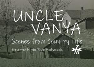 Rude Mechanicals Presents UNCLE VANYA At West Arundel Creative Arts