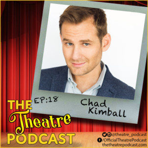 Podcast Exclusive: The Theatre Podcast With Alan Seales: Chad Kimball