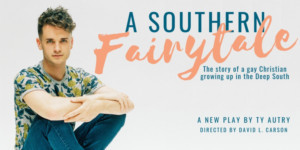 A SOUTHERN FAIRYTALE Opens Tomorrow