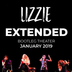 LIZZIE Moves To The Bootleg Theater In 2019