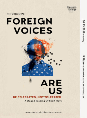 """We Re Member"" – Foreign Voices Festival in the East Village Highlights, Eastern Bridge Theatre Troupe Presents 'Be Celebrated, Not Tolerated – A Reading Of Short Plays'"