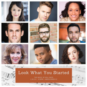 Ali Ewoldt, John Riddle, & More Feature In Look WHAT YOU STARTED: THE MUSIC OF WILL BUCK At The Green Room 42