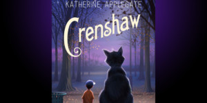 Stages Theatre Company Presents CRENSHAW By Katherine Applegate