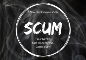 SCUM, A New Kind Of Apocalypse Play By Sarah Shear, Begins World-Premiere Run This August