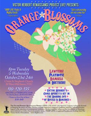 Victor Herbert Renaissance Project LIVE! In New York City Presents ORANGE BLOSSOMS