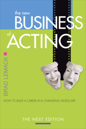 Talent Manager Brad Lemack Tackles The Challenges For Career-Focused Actors In His Third Book