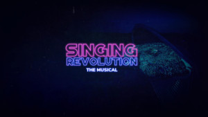 SINGING REVOLUTION: THE MUSICAL Brings Together Global Team Collaboration