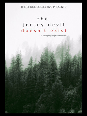 The Shrill Collective Presents THE JERSEY DEVIL DOESN'T EXIST