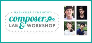 Nashville Symphony Composer Lab and Workshop Brings Four Emerging Composers To Nashville Next Week