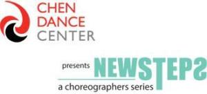 Chen Dance Center presents NEWSTEPS A Choreographer's Series, 12/7-9