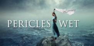 PERICLES WET World Premiere By Ellen Margolis to be presented Portland Shakes