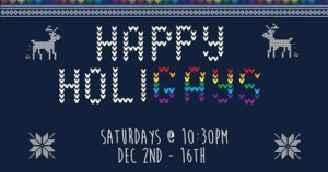 Late Night Comedy Show 26 PRESENTS HAPPY HOLIDAYS Opens Today