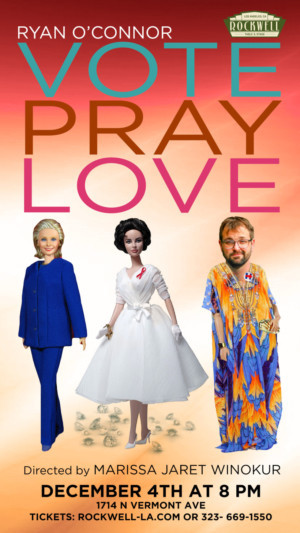 Ryan O'Connor to Debut VOTE, PRAY, LOVE at Rockwell: Table & Stage