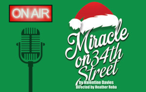 MIRACLE ON 34TH STREET Comes to Oceanside Theatre Company 12/15 - 23