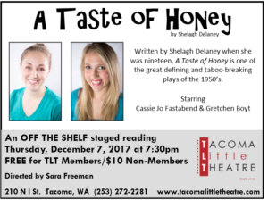 Tacoma Little Theatre'S 'OFF THE SHELF' presents A TASTE OF HONEY