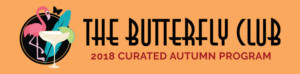 Artist Callout: Curated Autumn Program Comes to The Butterfly Club