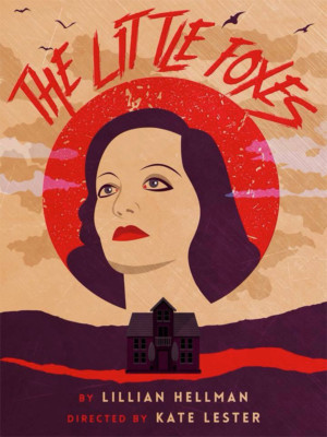 Lillian Hellman's THE LITTLE FOXES to Kick Off 2018 at Epic Theatre Company