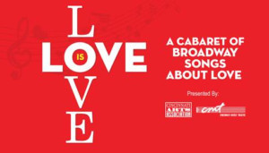 Love Is Love: A Cabaret Of Broadway Songs About Love Comes to the Aronoff Center