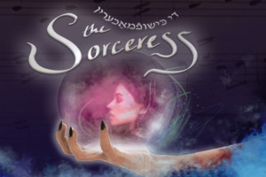 National Yiddish Theatre Folskbiene's THE SORCERESS Begins Performances December 25