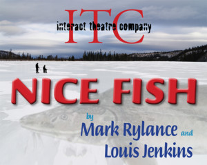 Interact Theatre Company Presents NICE FISH