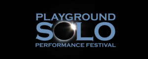 Solo Performance Festival Comes to The Potrero Stage By PlayGround