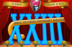 Theatre of NOTE presents 23RD ANNUAL HOLLYWOOD PERFORMANCE MARATHON